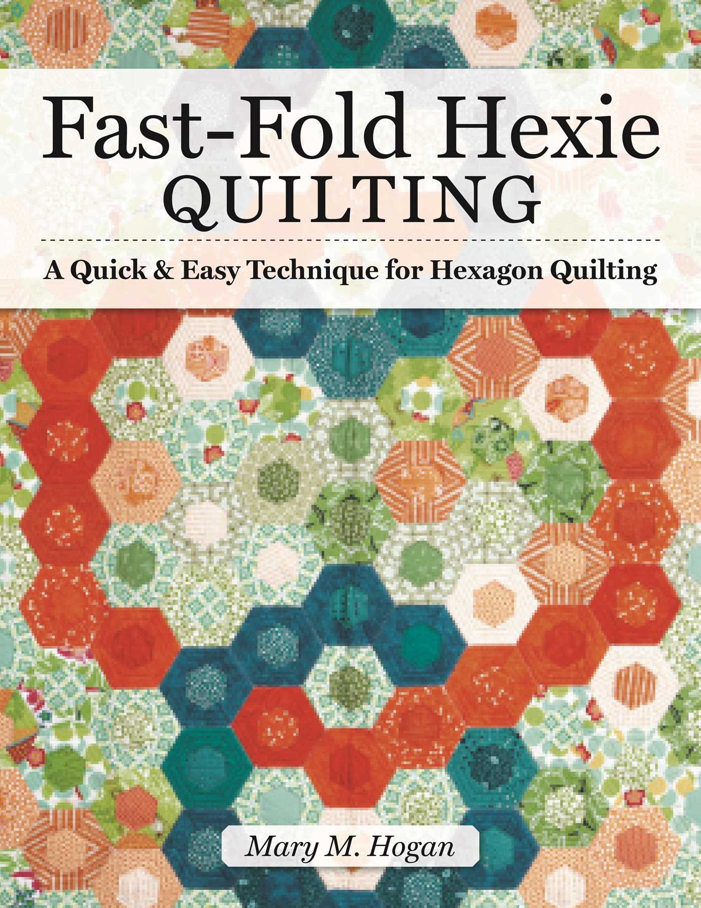 Picture of Fast-Fold Hexie Quilting: A Quick & Easy Technique for Hexagon Quilting