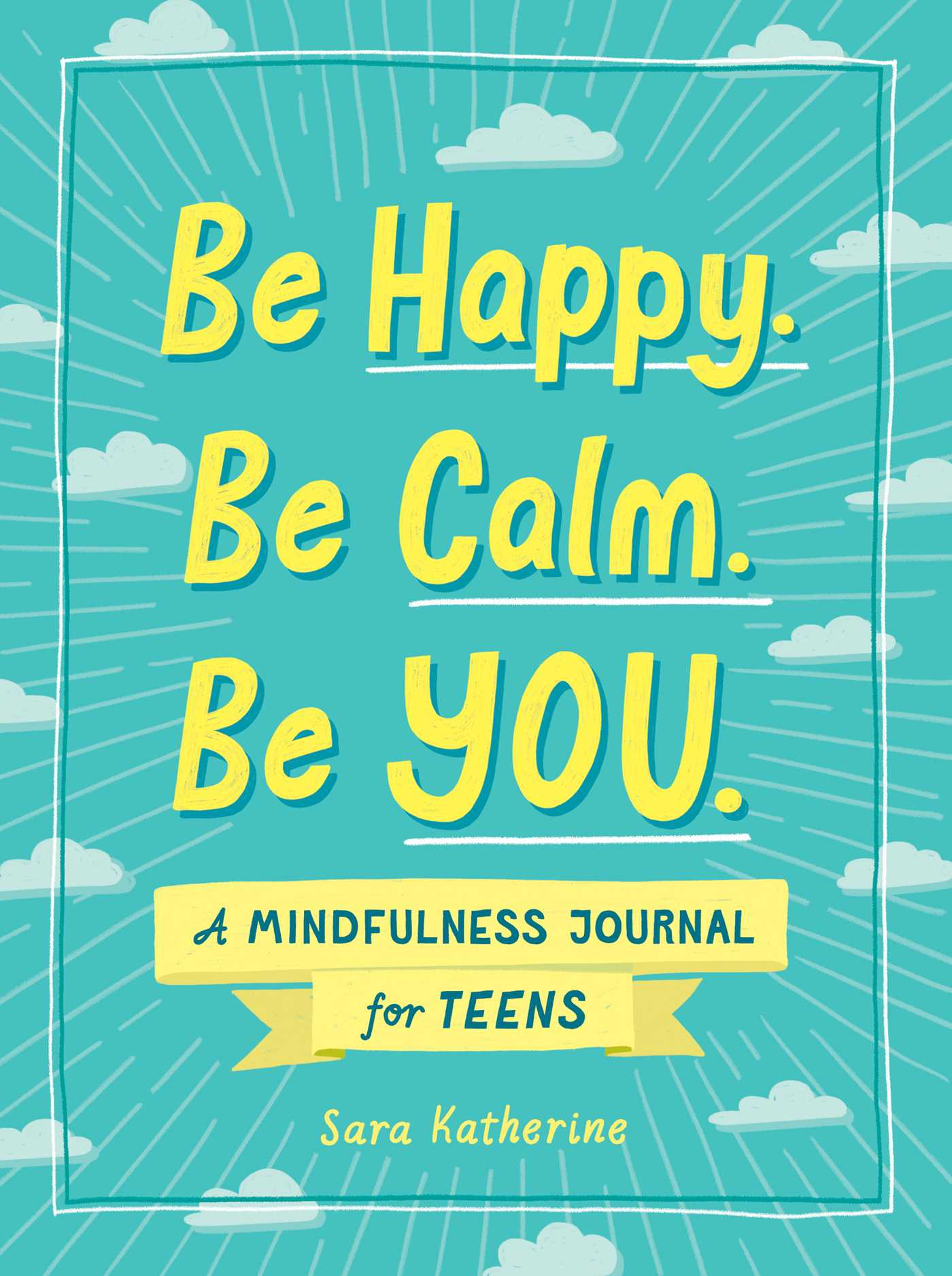 Be Happy. Be Calm. Be YOU.