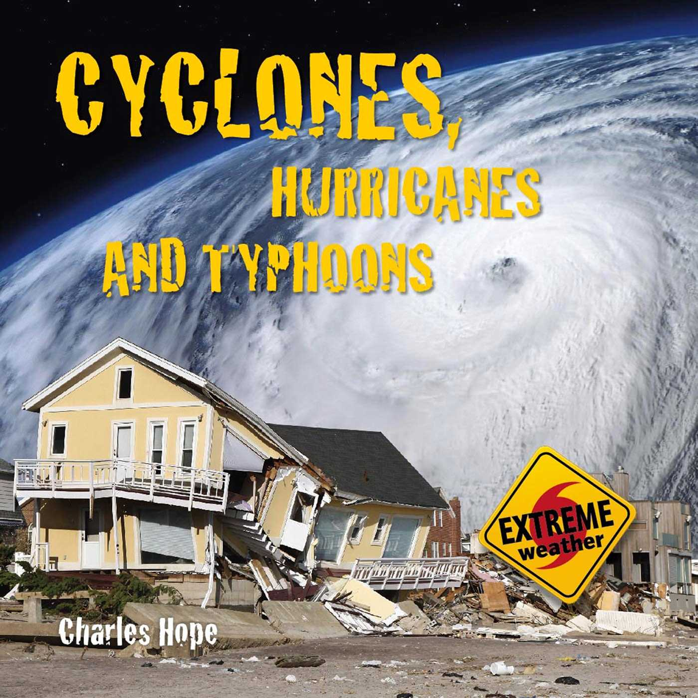 Cyclones, Hurricanes and Typhoons: Extreme Weather