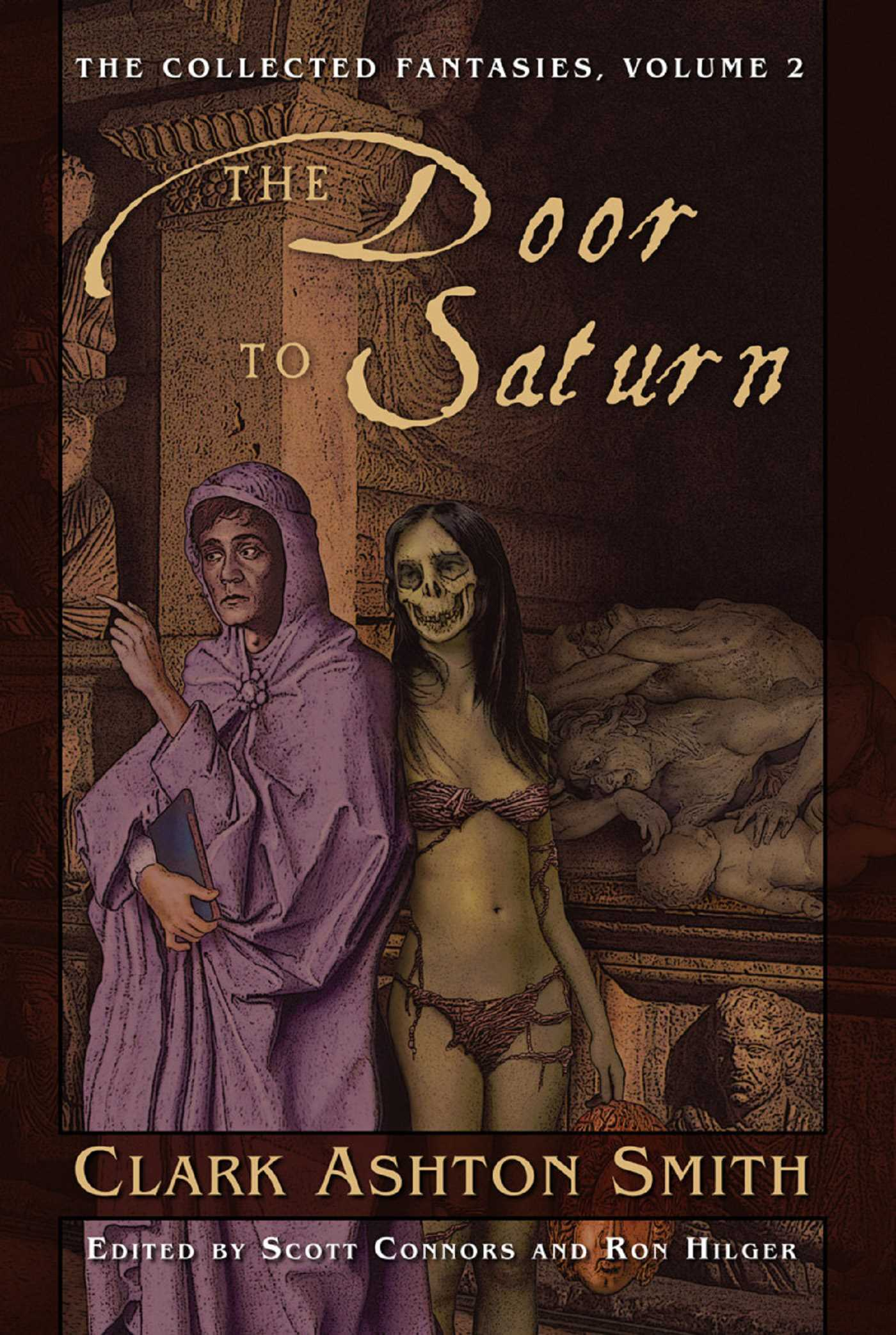 Collected Fantasies of Clark Ashton Smith: The Door To Saturn