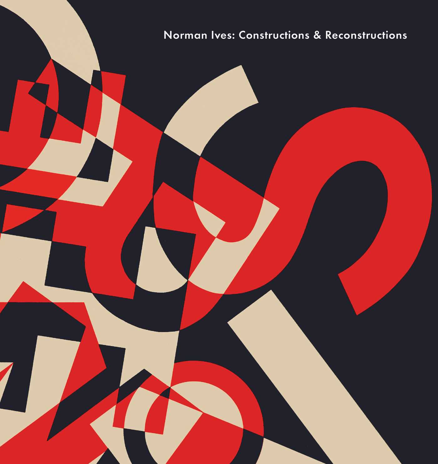 Picture of Norman Ives: Constructions & Reconstructions