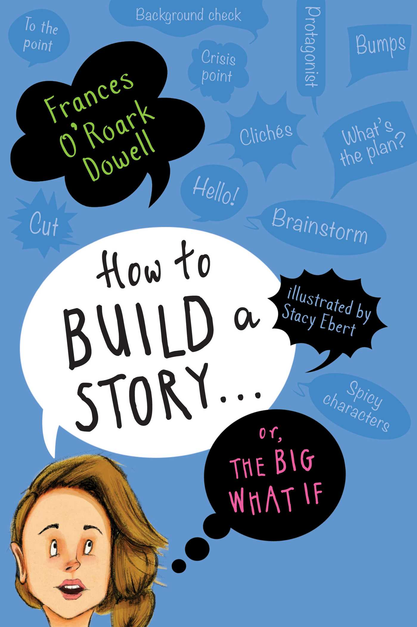 Picture of How to Build a Story . . . Or, the Big What If