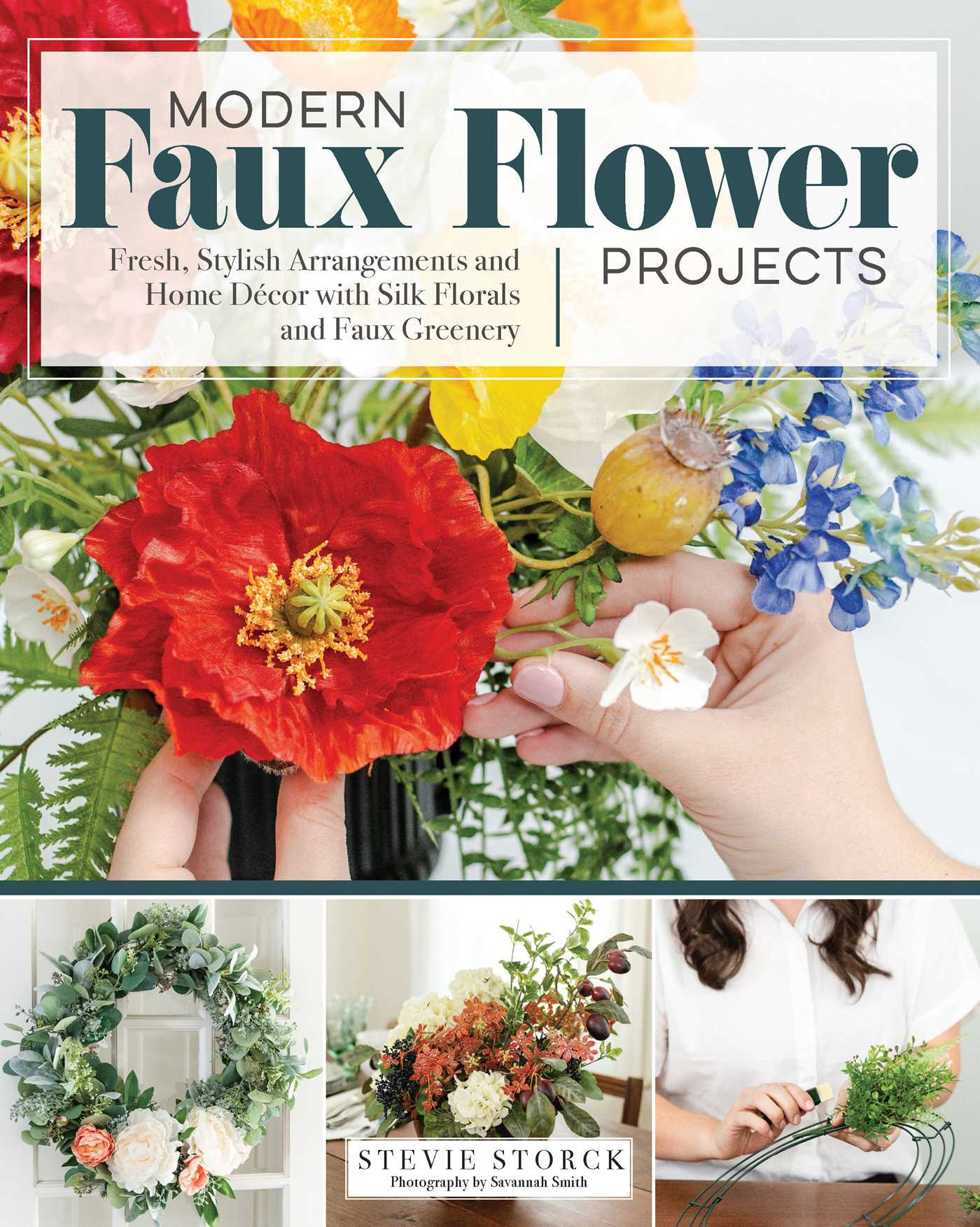 Picture of Modern Faux Flower Projects: Fresh, Stylish Arrangements and Home Decor with Silk Florals and Faux Greenery