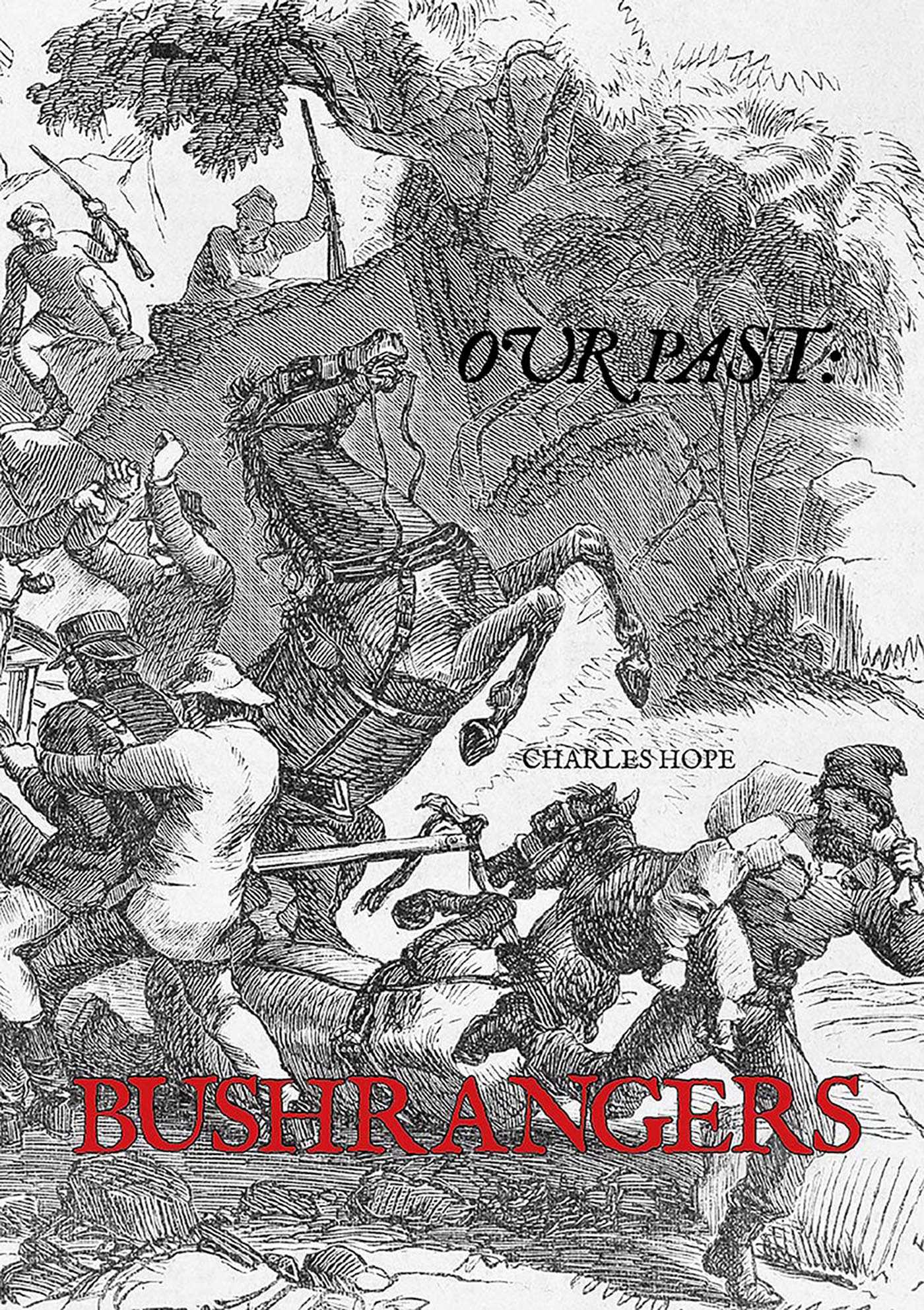 Bushrangers: Our Past