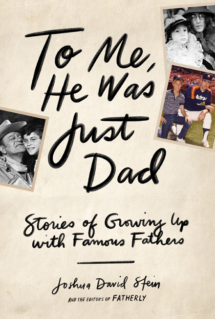 To Me, He Was Just Dad