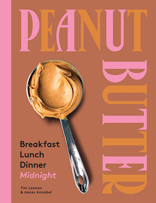 Peanut Butter: Breakfast, Lunch, Dinner, Midnight