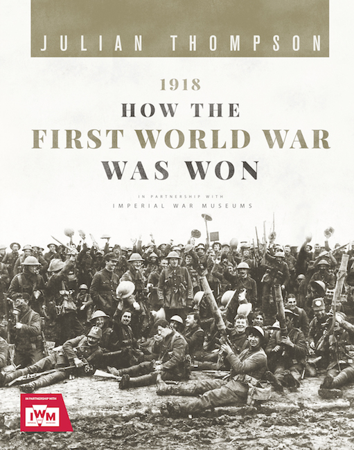 1918: How the First World War Was Won