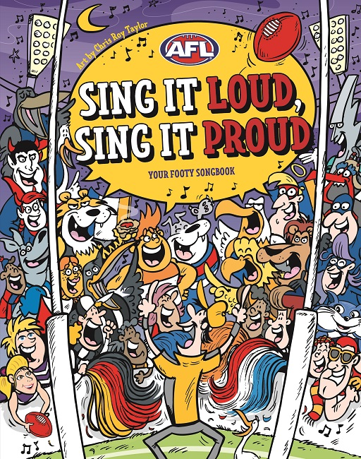 Sing it Loud, Sing it Proud: Your Footy Songbook