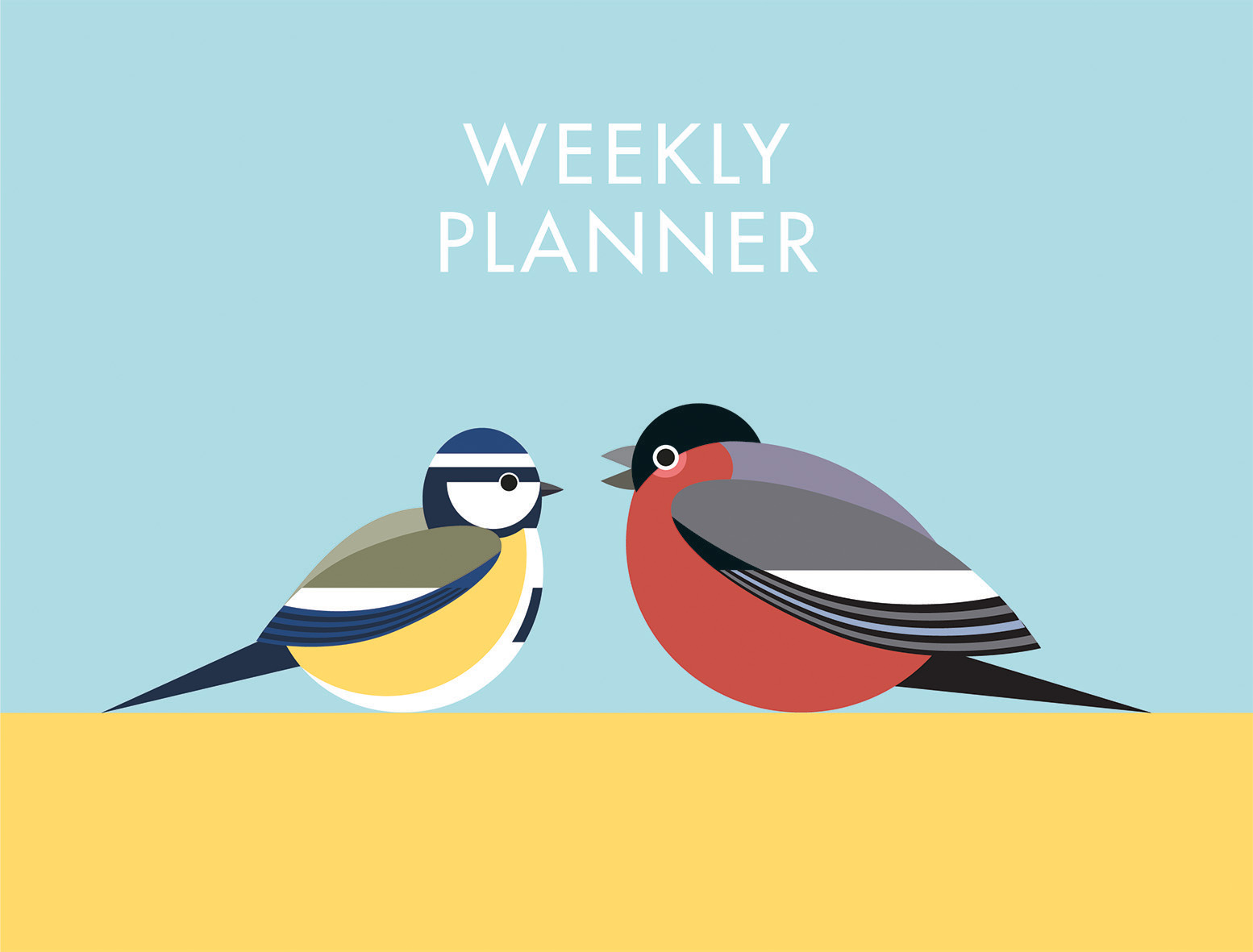 I Like Birds: Garden Birds Weekly Planner