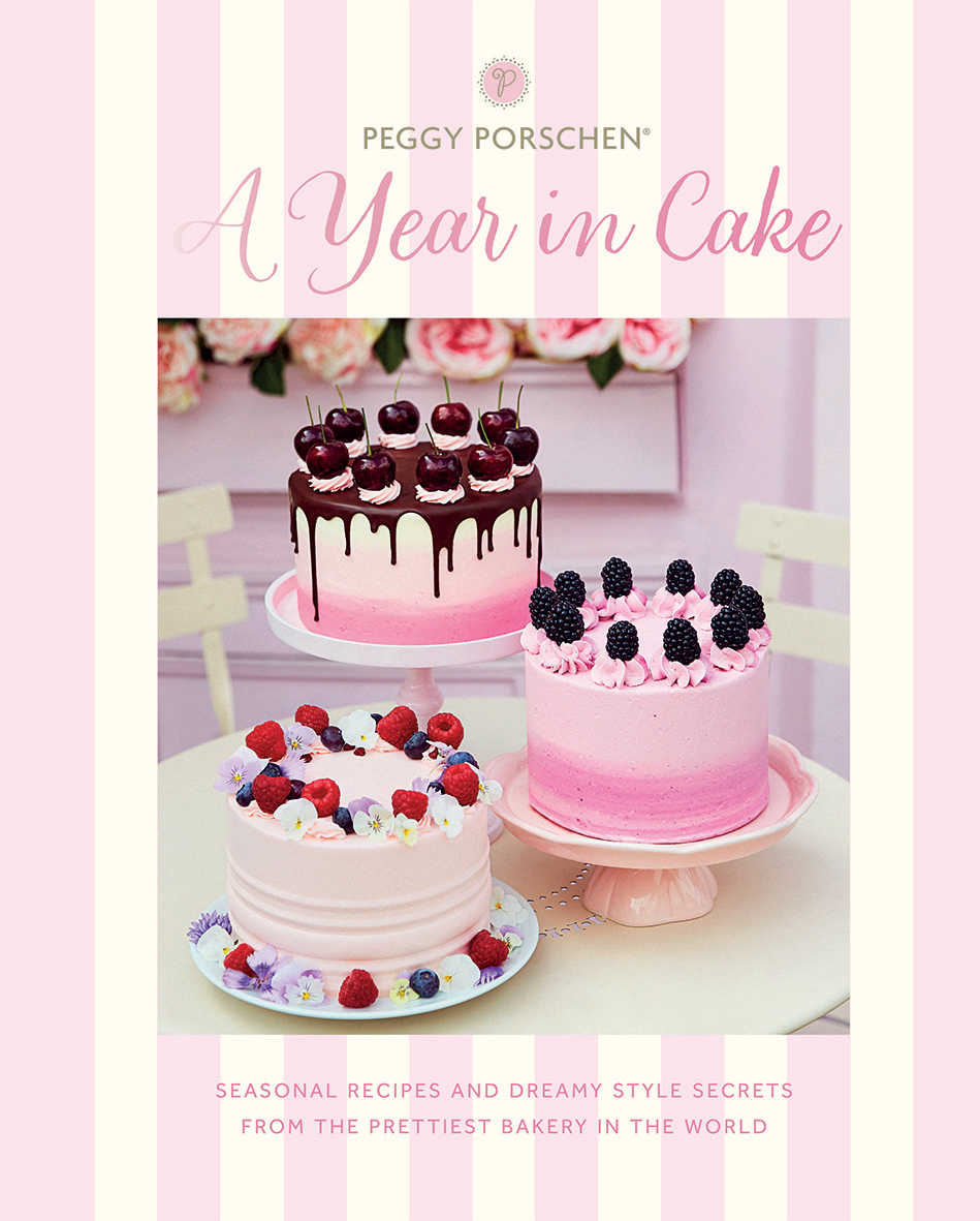 Peggy Porschen: A Year in Cake