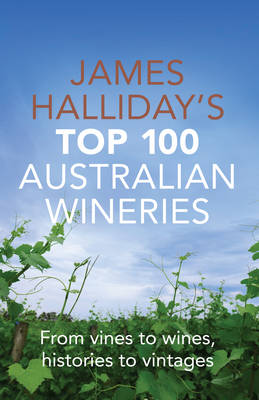 James Halliday's Top 100 Australian Wineries